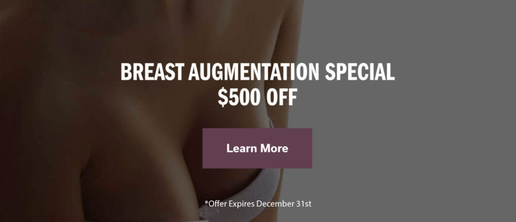 Breast Augmentation Special $500 off. Offer Expires December 31st